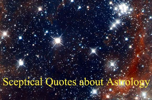 Sceptical Quotes about Astrology