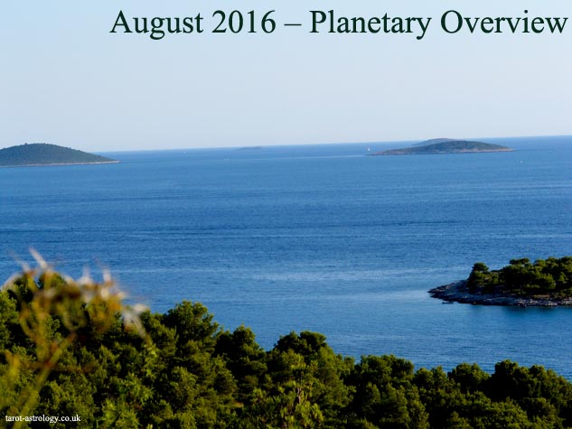 August 2016 – Planetary Overview: Major Astrological Aspects and Transits