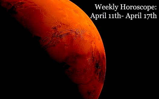 weekly horoscope april 11th april 17th