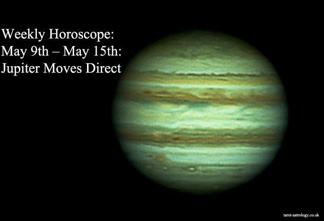 Weekly Horoscope May 9th May 15th Jupiter