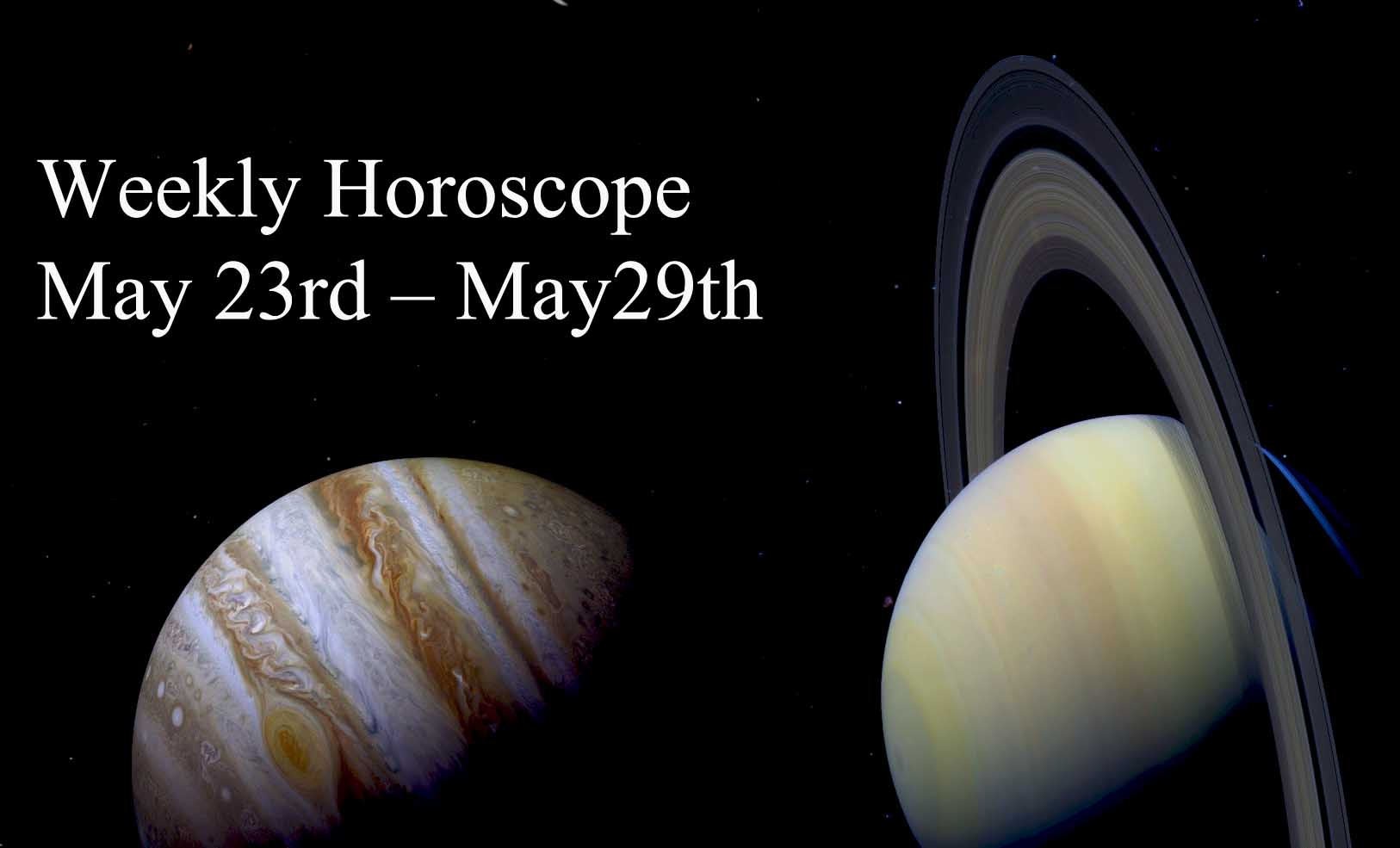 weekly horoscope may 23-29