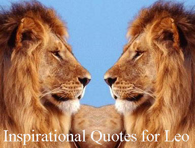 Inspirational Quotes For Leo Zodiac Sign Tarot Astrology