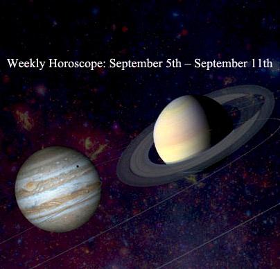 Weekly Horoscope September 5th – September 11th