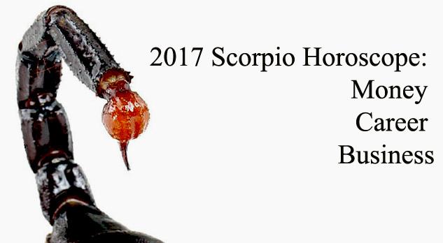 2017 Scorpio Horoscope Money Career Business