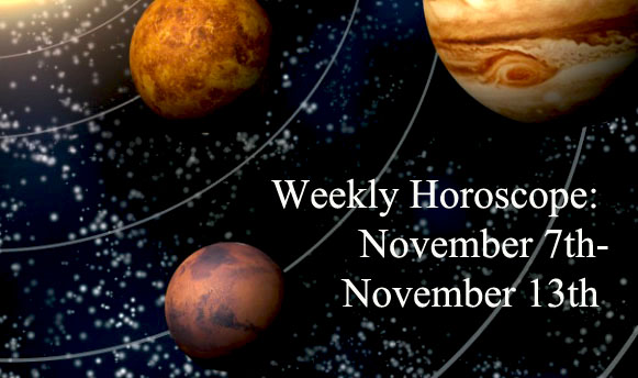 Weekly Horoscope: November 7th-November 13th