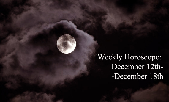 Weekly Horoscope: December 12th-December 18th