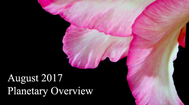 August 2017 – Planetary Overview: Major Astrological Aspects and Transits