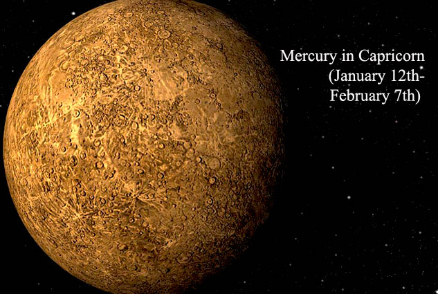 Mercury in Capricorn January 12th-February 7th