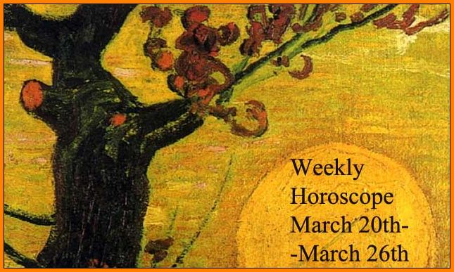 Weekly Horoscope March 20th March 26th