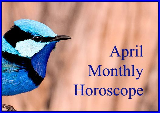 April Monthly Horoscope for Each Zodiac Sign