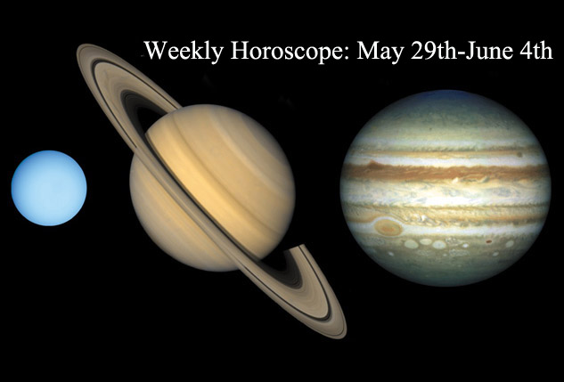 Weekly Horoscope May 29th June 4th