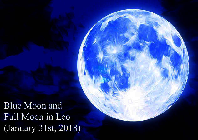 Moon Eclipse, Full Moon in Leo and Blue Moon: Find Your Own Truth! (January 31st, 2018)