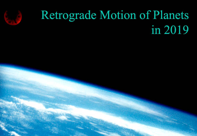 Retrograde Motion of Planets in 2019: Mercury, Jupiter, Saturn, Uranus, Neptune, Pluto