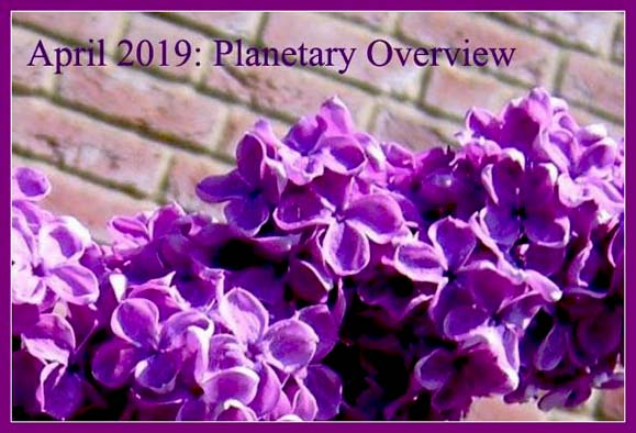 April 2019: Planetary Overview – Major Astrological Aspects and Transits