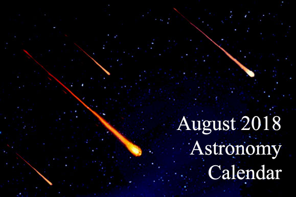 Astronomy Calendar – August 2018 Celestial Events