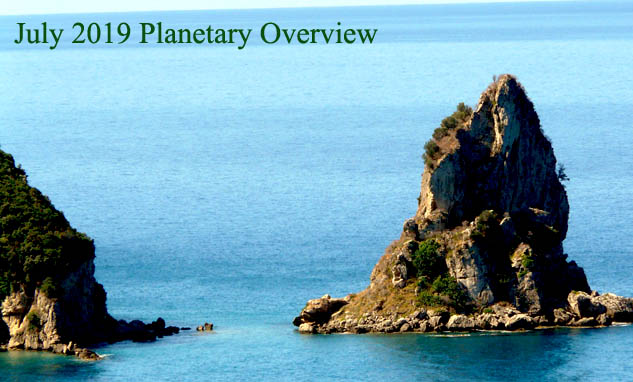July 2019 – Planetary Overview: Major Astrological Aspects and Transits