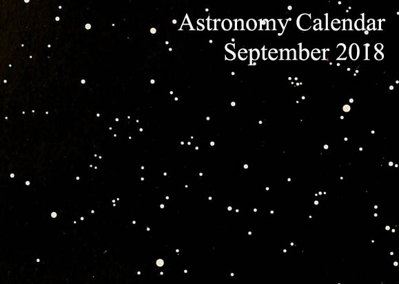 Astronomy Calendar – September 2018 Celestial Events