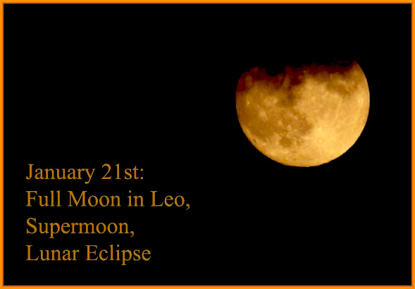 Full Moon in Leo, Supermoon and Lunar Eclipse: January 21st