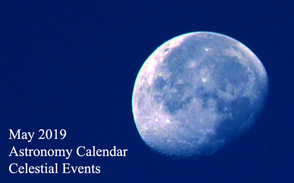 May 2019 Astronomy Calendar – Celestial Events