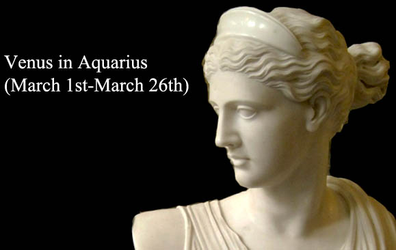 Venus in Aquarius (March 1st-March 26th): Effects on Zodiac Signs