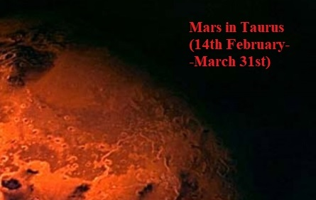 Mars in Taurus (February 14th-March 31st)