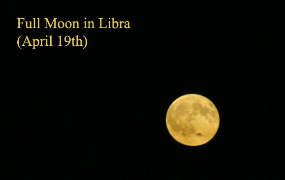 April 19th: Full Moon in Libra for Each Zodiac Sign
