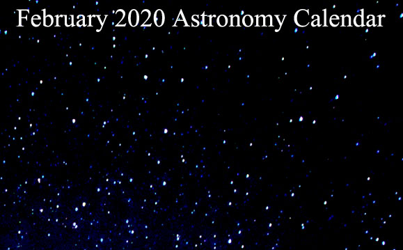 February 2020 Astronomy Calendar – Celestial Events