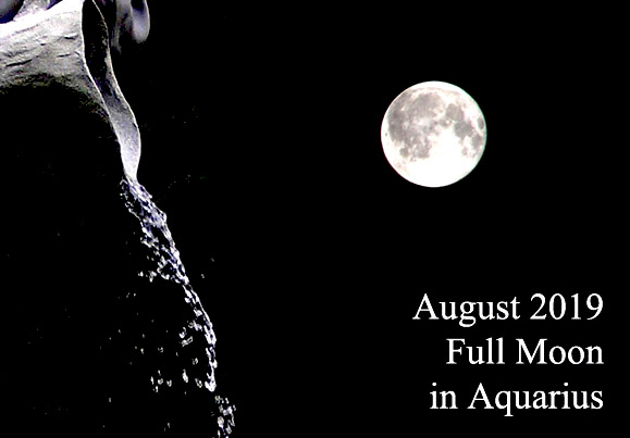 August 2019 Full Moon in Aquarius: Eccentricity and Unpredictability