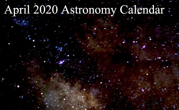 April 2020 Astronomy Calendar – Celestial Events