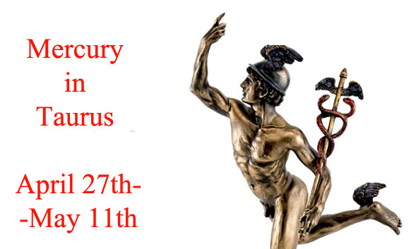 April 27th-May 11th: Mercury in Taurus for Each Zodiac Sign