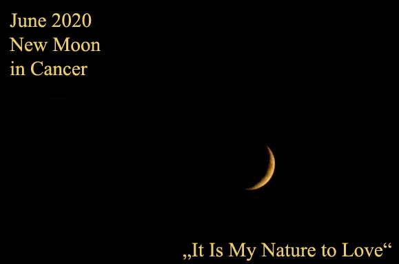 June 2020 New Moon in Cancer: It Is My Nature to Love