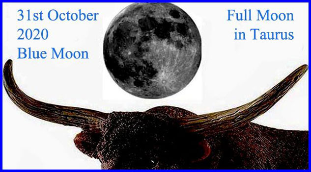 31st October 2020 Blue Moon (Full Moon in Taurus)