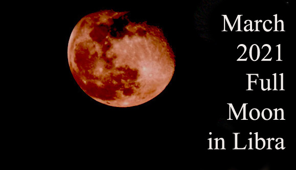 March 2021 Full Moon in Libra for Each Zodiac Sign