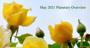 may 2021 planetary overview